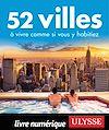 Télécharger le livre :  52 villes à vivre comme si vous y habitiez