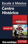 Télécharger le livre :  Escale à México - Centro Historico