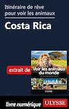 Télécharger le livre :  Itinéraire de rêve pour voir les animaux - Costa Rica