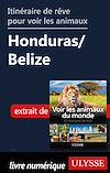 Télécharger le livre :  Itinéraire de rêve pour voir les animaux - Honduras et Belize