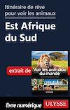 Télécharger le livre :  Itinéraire de rêve pour voir les animaux - Est Afrique du Sud
