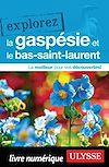 Télécharger le livre :  Explorez la Gaspésie et le Bas-Saint-Laurent
