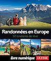 Télécharger le livre :  Randonnées en Europe - 50 itinéraires de rêve