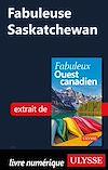 Télécharger le livre :  Fabuleuse Saskatchewan