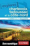 Télécharger le livre :  Explorez Charlevoix, Tadoussac et la Côte-nord