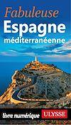 Télécharger le livre :  Fabuleuse Espagne Méditerranéenne