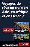 Télécharger le livre :  Voyages de rêve en train en Asie, en Afrique et en Océanie