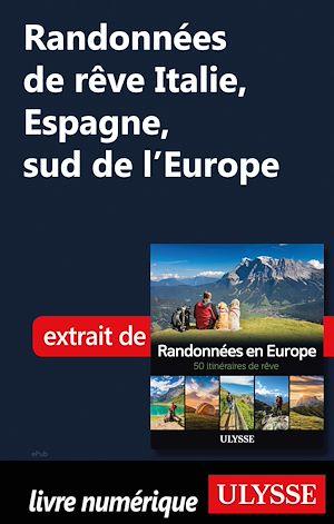 Téléchargez le livre :  Randonnées de rêve Italie, Espagne, sud de l'Europe