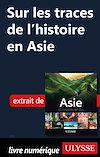 Télécharger le livre :  Sur les traces de l'histoire en Asie