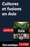 Télécharger le livre :  Cultures et fusions en Asie