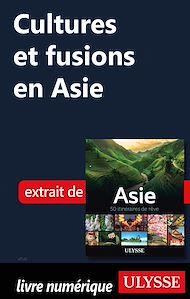 Téléchargez le livre :  Cultures et fusions en Asie