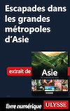 Télécharger le livre :  Escapades dans les grandes métropoles d'Asie