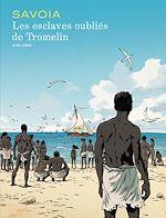 Télécharger cet ebook : Les esclaves oubliés de Tromelin - Tome 1 - Les esclaves oubliés de Tromelin