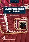Télécharger le livre :  La dépendance au parti
