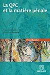 Télécharger le livre :  La QPC et la matière pénale