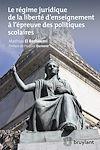 Télécharger le livre :  Le régime juridique de la liberté d'enseignement à l'épreuve des politiques scolaires