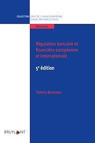 Téléchargez le livre :  Régulation bancaire et financière européenne et internationale