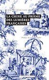 Télécharger le livre :  La Chine au prisme des Lumières françaises