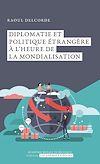 Télécharger le livre :  Diplomatie et politique étrangère à l'heure de la mondialisation