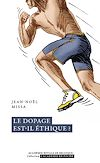 Télécharger le livre :  Le dopage est-il éthique ?