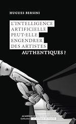 Téléchargez le livre :  L'intelligence artificielle peut-elle engendrer des artistes authentiques ?