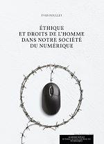 Téléchargez le livre :  Ethique et droits de l'Homme dans notre société du numérique