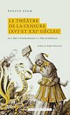 Télécharger le livre :  Le théâtre de la censure (XVIe et XXIe siècles)