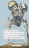 Télécharger le livre :  Les monstres : de la mythologie à la biologie du développement