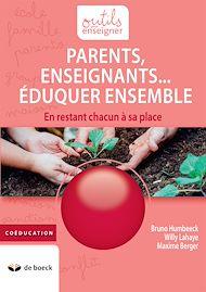 Téléchargez le livre :  Parents, Enseignants… Eduquer ensemble