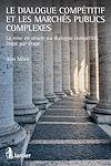 Télécharger le livre :  Le dialogue compétitif et les marchés publics complexes