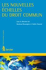 Téléchargez le livre :  Les nouvelles échelles du droit commun