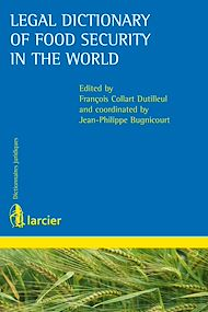 Téléchargez le livre :  Legal Dictionary of Food Security in the World