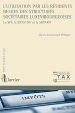 Téléchargez le livre :  L'utilisation par les résidents belges des structures sociétaires luxembourgeoises