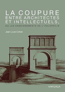 Download the eBook: La coupure entre architectes et intellectuels, ou les enseignements de l'Italophilie