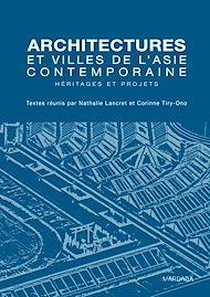 Téléchargez le livre :  Architectures et villes de l'Asie contemporaine