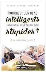 Download this eBook Pourquoi les gens intelligents prennent-ils aussi des décisions stupides ?