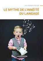 Download this eBook Le mythe de l'innéité du langage