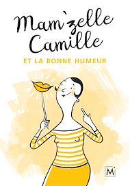 Téléchargez le livre :  Mam'zelle Camille et la bonne humeur