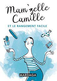 Téléchargez le livre :  Mam'zelle Camille et le rangement facile