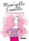 Télécharger le livre :  Mam'zelle Camille et la confiance en soi
