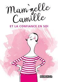 Téléchargez le livre :  Mam'zelle Camille et la confiance en soi
