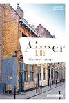 Télécharger le livre :  Aimer Lille