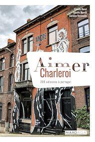 Téléchargez le livre :  Aimer Charleroi