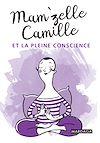 Télécharger le livre :  Mam'zelle Camille et la pleine conscience