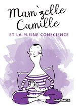 Download this eBook Mam'zelle Camille et la pleine conscience