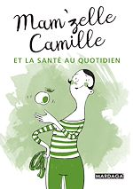 Download this eBook Mam'zelle Camille et la santé au quotidien