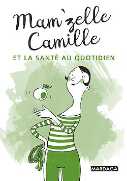 Download the eBook: Mam'zelle Camille et la santé au quotidien