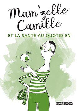 Download the eBook: Mam'zelle Camille et la santé au quotidien