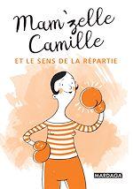 Download this eBook Mam'zelle Camille et le sens de la répartie