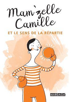 Download the eBook: Mam'zelle Camille et le sens de la répartie